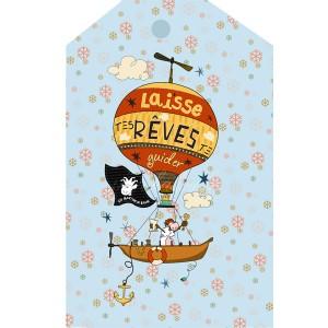 """Panneau grande etiquette, montgolfière """"Laisse tes rêves te guider"""", designer Les Moutons de Kallou 13 x 20,5cm"""